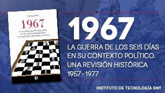 """Presentación del libro """"1967, la Guerra de los seis días en su contexto político, una revisión histórica (1957-1977)"""""""